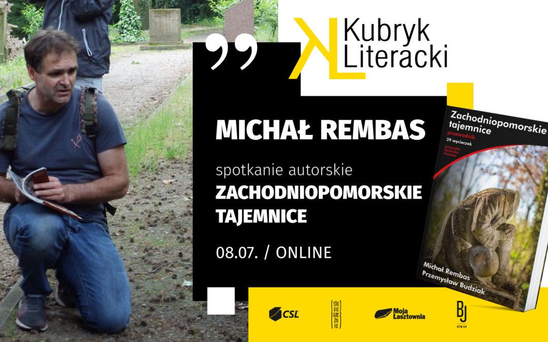 Michał Rembas / spotkanie autorskie / Kubryk Literacki online