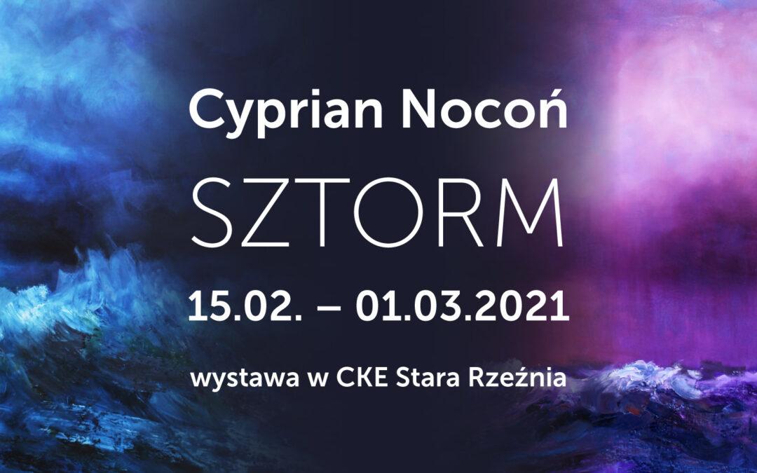 SZTORM – Cyprian Nocoń – wystawa